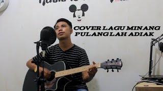 Download Cover lagu minang pulang lah adiak merdu!