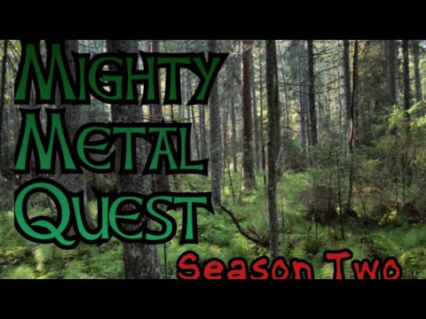 Mighty Metal Quest Season Two: Episode Ten: Finale