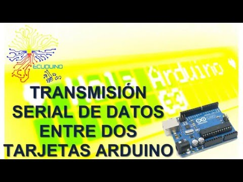 Transmisión Serial De Datos Entre Dos Tarjetas Arduino