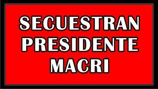 Secuestran a Macri (Humor Político)