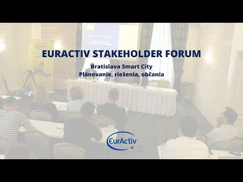 Bratislava Smart City: Plánovanie, riešenia, občania (EurActiv Stakeholder Forum)