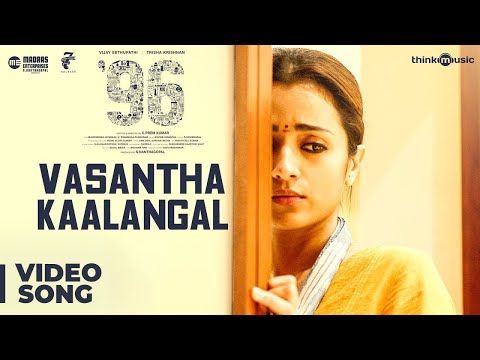 96 | Vasantha Kaalangal Video Song | Vijay Sethupathi, Trish