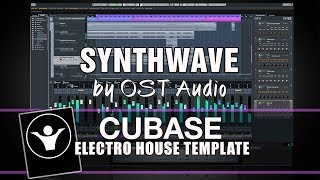 Electro House Cubase Template Synthwave by Ost Audio