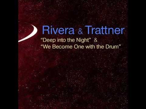 Rivera And Trattner — We Become One With The Drum