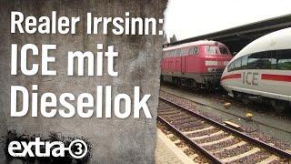 Realer Irrsinn: ICE mit Diesellok