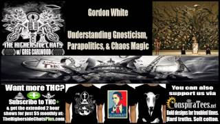 Gordon White | Understanding Gnosticism, Parapolitics, & Chaos Magic