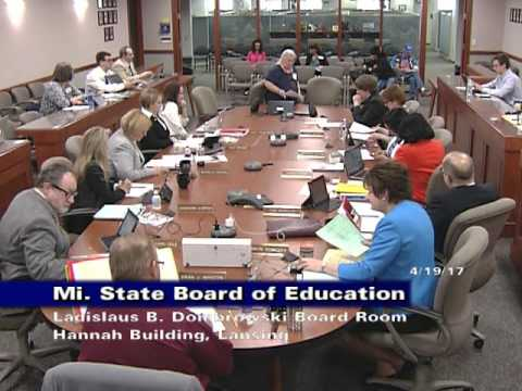 Michigan State Board of Education Meeting for April 19, 2017 - Afternoon Session