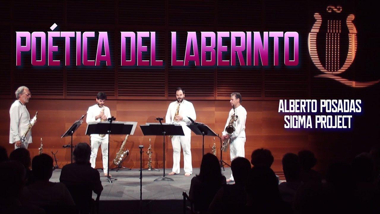POÉTICA DEL LABERINTO / Alberto Posadas & SIGMA Project