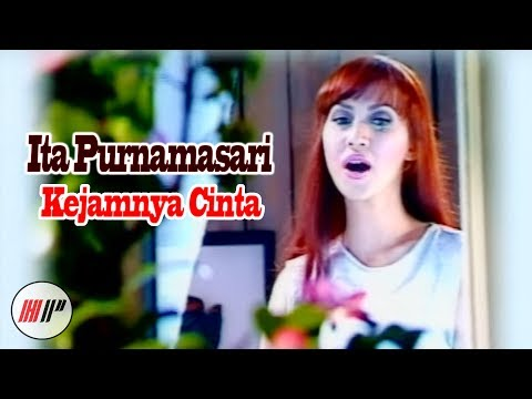 ITA PURNAMASARI - KEJAMNYA CINTA - OFFICIAL VERSION