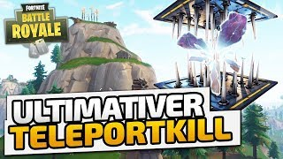 Ultimativer Teleportkill - ♠ Fortnite Battle Royale ♠ - Deutsch German - Dhalucard