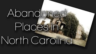 Four Abandoned Places in North Carolina