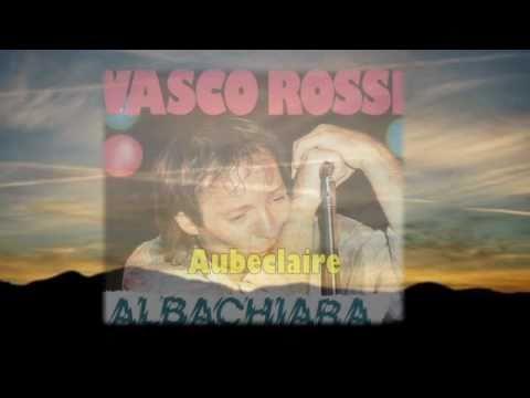 Albachiara - Vasco Rossi (avec traduction française)