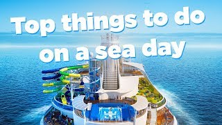 Top things to do on a sea day