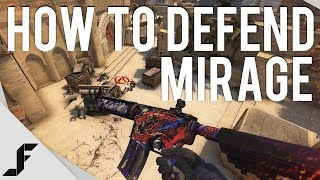 How to Defend Mirage - Counter-Strike Global Offensive