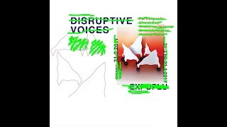 In The Pursuit Of... Disruptive Voices