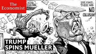 Trump's post-Mueller victory spin | The Economist