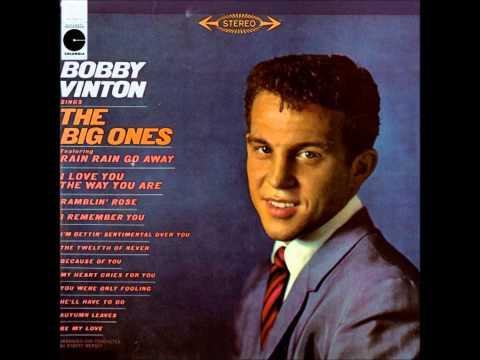Bobby Vinton Rain Rain Go Away