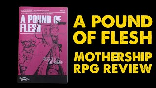 A Pound of Flesh: Mothership RPG Module Review