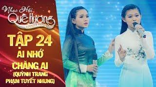 Nhạc hội quê hương | tập 24: Ai nhớ chăng ai - Quỳnh Trang, Phạm Tuyết Nhung thumbnail
