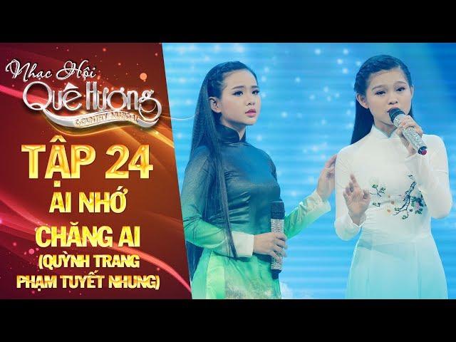 Nhạc hội quê hương   tập 24: Ai nhớ chăng ai - Quỳnh Trang, Phạm Tuyết Nhung