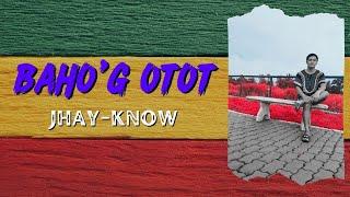 Bahog Otot (Lyrics) By Jhay-know