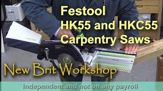 Festool HK55 and HKC55 Carpentry Saws