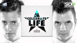 Kato ft. Jeremy Carr - Celebrate Life (SICK INDIVIDUALS Remix)