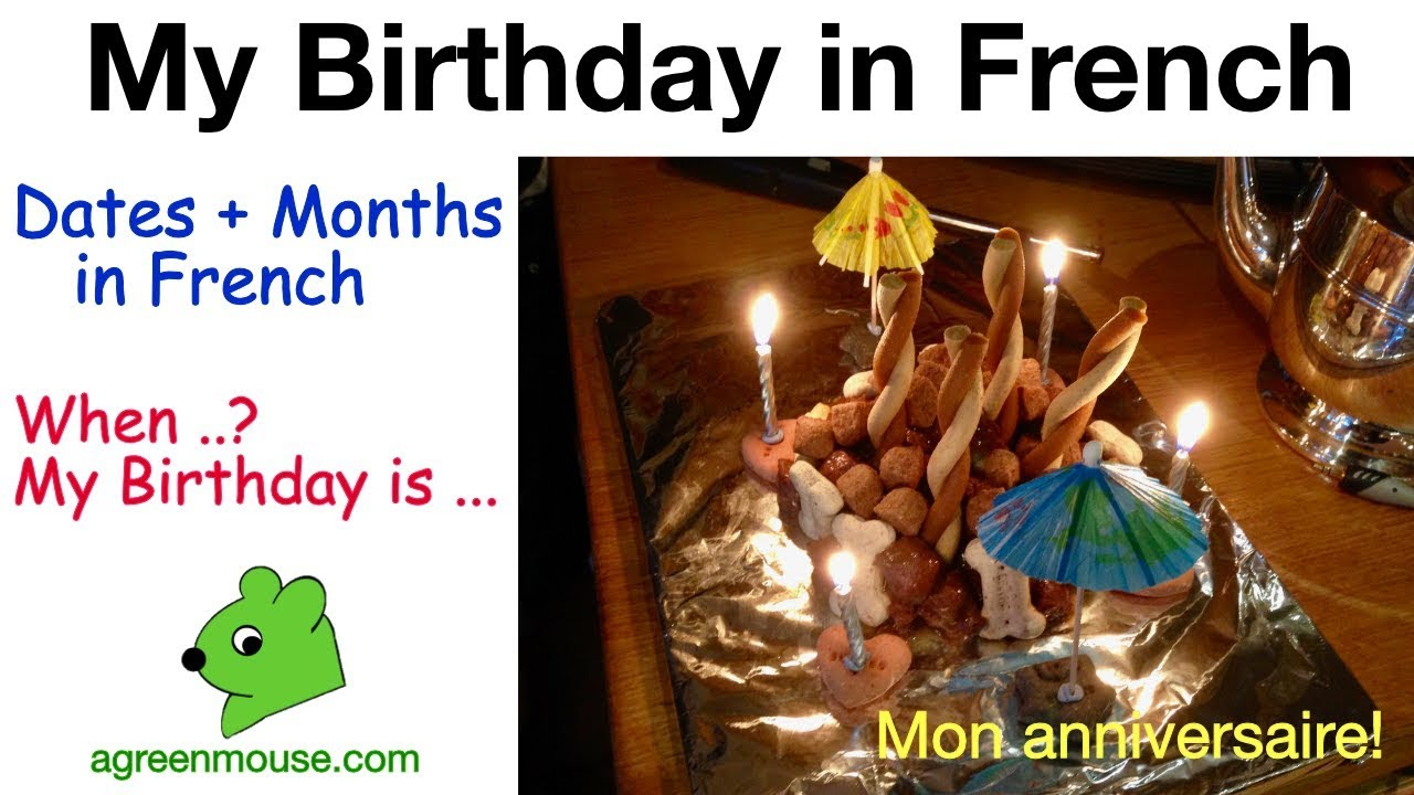 My Birthday In French Agreenmouse Com