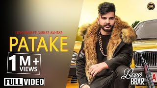 Patake : Love Brar ft Gurlez Akhtar (Official Song) Latest Punjabi Songs 2019