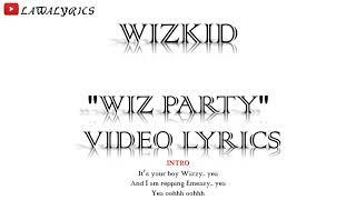 Wizkid - Wiz Party Lyrics