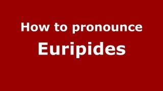 how to pronounce euripides pronouncenames com