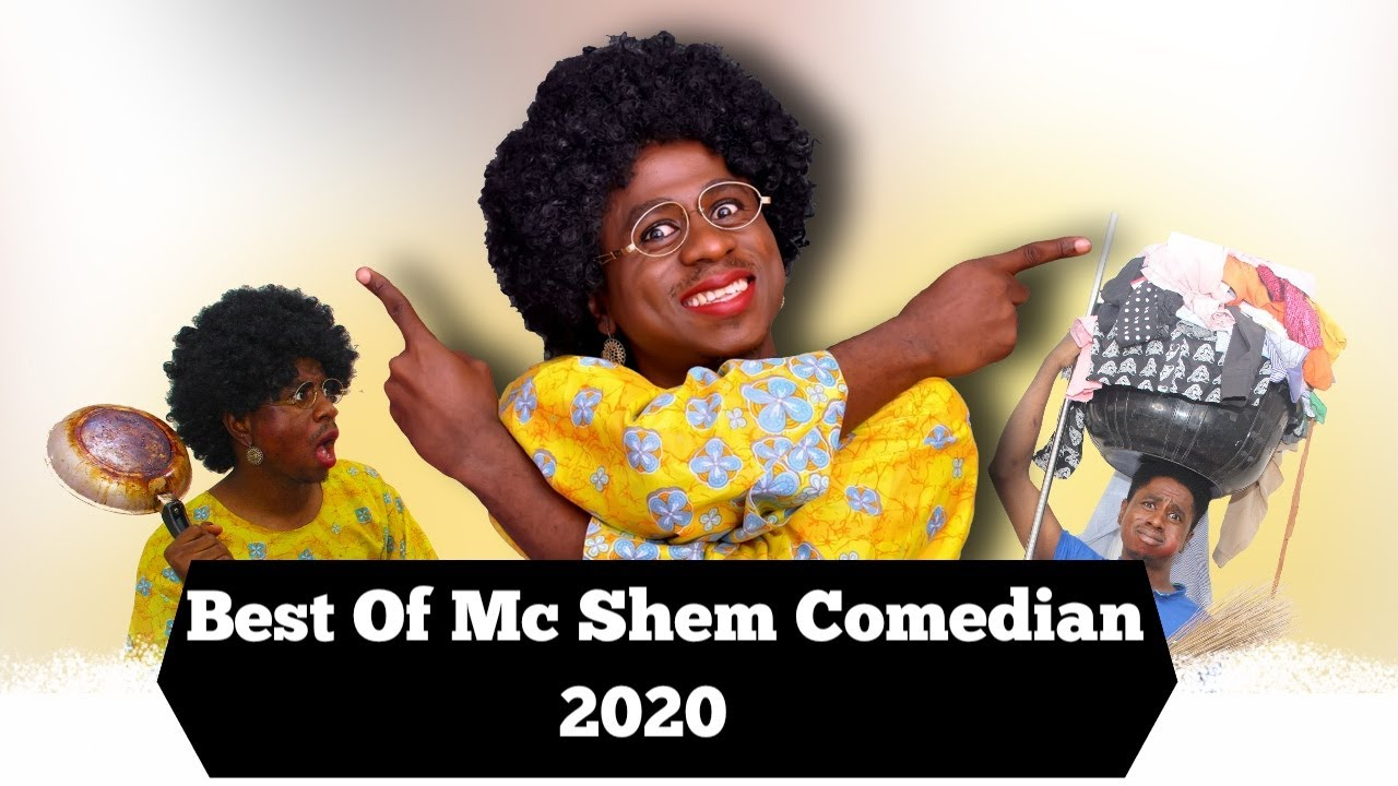 Best Of Mc Shem Comedian 2020   Mama Shem Compilation     African Home Comedy