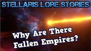 Why do Fallen Empires Exist? - Stellaris Lore Stories
