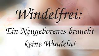 Windelfrei: Ein Neugeborenes braucht keine Windeln!