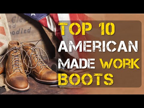 Top 10 Best American Made Work Boots