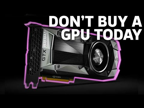 PSA: Do NOT Buy A Graphics Card Today
