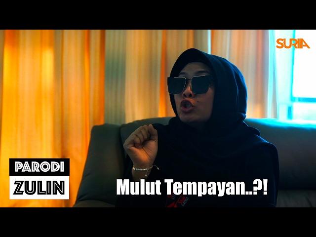 Parodi Zulin : Mulut Tempayan..!!