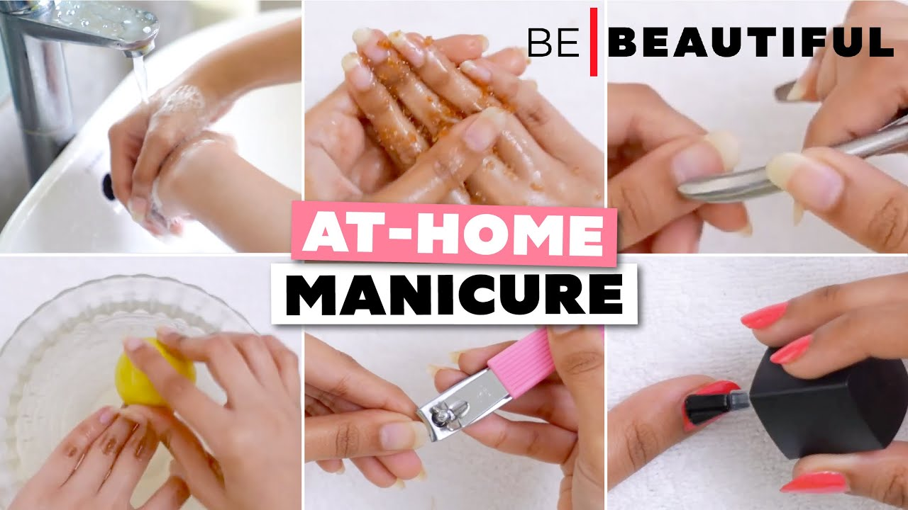 Manicure At Home | How To Do The Salon Style Manicure | Step-By-StepTutorial | Be Beautiful