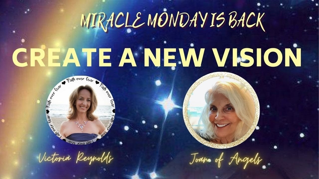 Create a New Vision and Watch Miracles Unfold with Victoria Reynolds