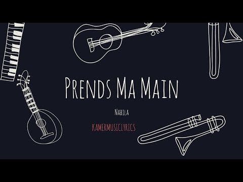 Nabila - Prends Ma Main (lyric video)