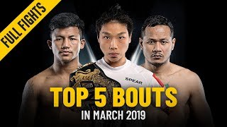 Top 5 Bouts In March 2019   ONE: Full Fights