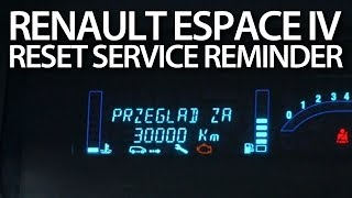 How to reset service reminder in Renault Espace IV (spanner maintenance message)