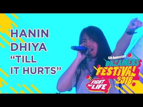 HANIN DHIYA - TILL IT HURTS (COVER) LIVE AT DREAMERS FESTIVAL 2018