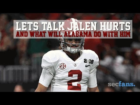 Jalen Hurts: What does Nick Saban do with him at Alabama in 2018?