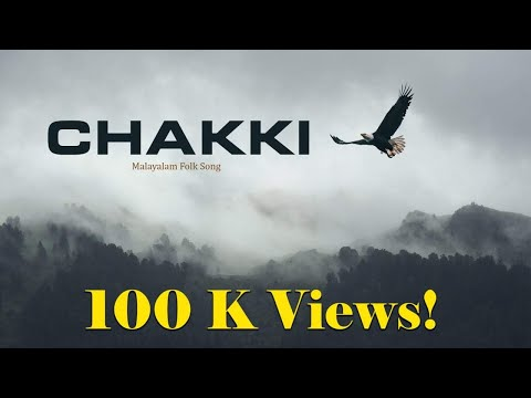CHAKKI New Malayalam Folk Song 2017