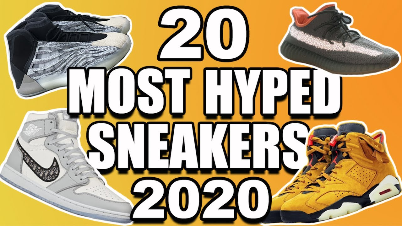 TOP 20 MOST HYPED SNEAKERS OF 2020