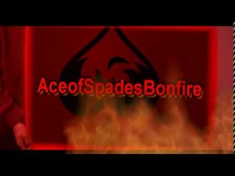 new intro for a live acting channel with me in is AceOfSpadesBonfire (does not post regularly.)