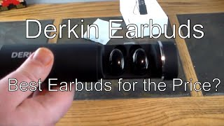 Derkin Wireless Earbuds:The Best Earbuds for the Price?
