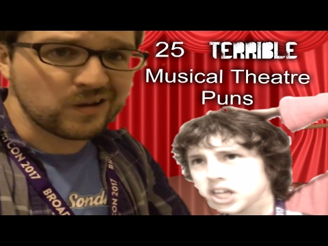 25 Terrible Musical Theatre Puns (feat. Musical Theatre Mash)
