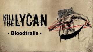KILL THE LYCAN - Bloodtrails